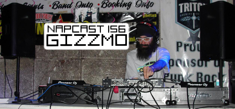 [Mix] NAP DNB presents NAPCast 156 - Gizzmo & Happy 3 Year Anniversary!!