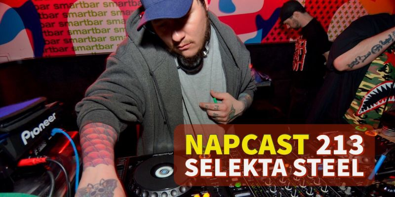 [Mix] NAP DNB presents NAPCast 213 - Selekta Steel