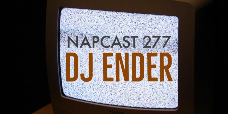 [Mix] NAP DNB presents NAPCast 277 - Ender